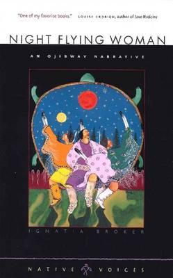 Night Flying Woman: An Ojibway Narrative (Paperback)