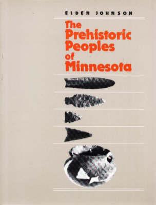The Prehistoric Peoples of Minnesota - Minnesota Prehistoric Archaeology S. v. 3 (Paperback)