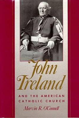 John Ireland and the American Catholic Church (Hardback)