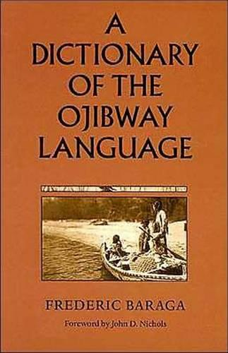A Dictionary of the Ojibway Language - Borealis Book S. (Paperback)
