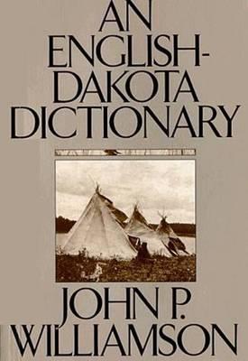 An English-Dakota Dictionary - Borealis Book S. (Paperback)