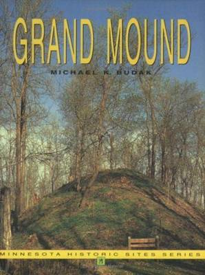 Grand Mound - Minnesota Historic Sites Pamphlet Series no. 23 (Paperback)