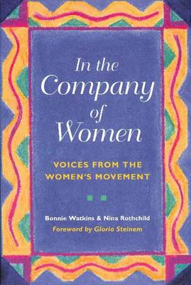 In the Company of Women: Voices from the Women's Movement (Paperback)