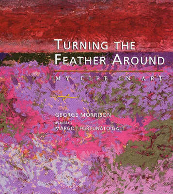 Turning the Feather Around: My Life in Art - Midwest Reflections (Paperback)