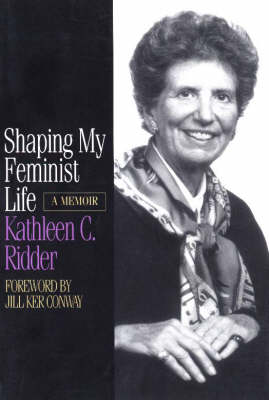 Shaping My Feminist Life: A Memoir - Midwest Reflections (Paperback)