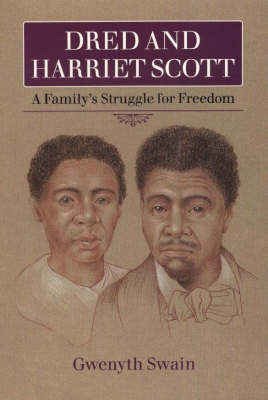 Dred and Harriet Scott: A Family's Struggle for Freedom (Hardback)
