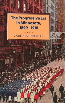 Progressive Era in Minnesota, 1899-1918 (Paperback)