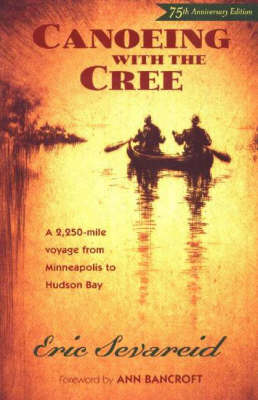 Canoeing with the Cree: A 2250-Mile Voyage from Minneapolis to Hudson Bay (Paperback)