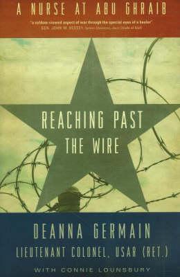 Reaching Past the Wire: A Nurse at Abu Ghraib (Hardback)