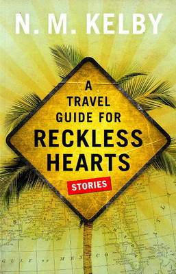 Travel Guide for Reckless Hearts (Paperback)