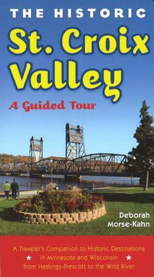 Historic St Croix Valley: A Guide Tour (Paperback)