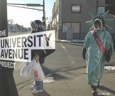 University Avenue Project: The Language of Urbanism - A Six-Mile Photographic Enquiry V. 1 (Paperback)