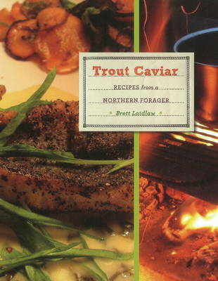 Trout Caviar: Recipes from a Northern Forager (Hardback)