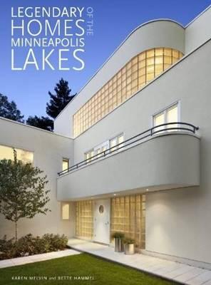 Legendary Homes of the Minneapolis Lakes (Hardback)