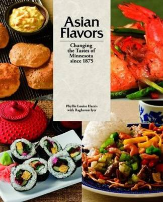 Asian Flavors: Changing the Tastes of Minnesota Since 1875 (Hardback)