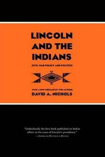 Lincoln & the Indians: Civil War Policy & Politics (Paperback)