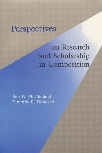 Perspectives on Research and Scholarship In Composition (Paperback)