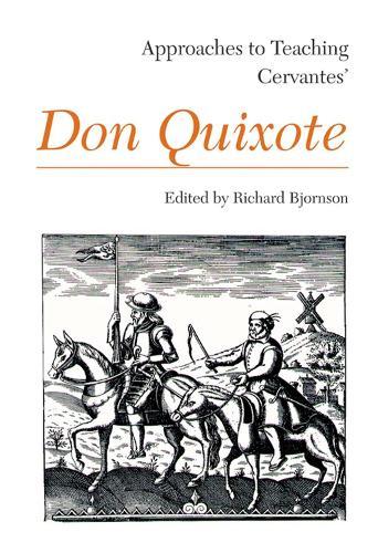 Approaches to Teaching Cervantes' Don Quixote (Paperback)