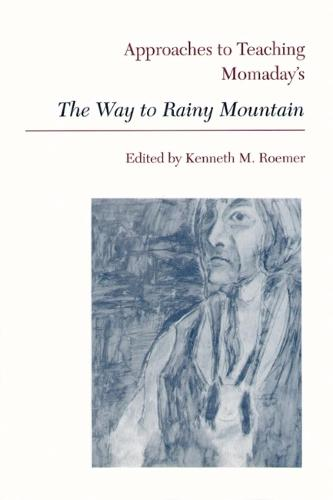 Approaches to Teaching Momaday's The Way to Rainy Mountain (Paperback)