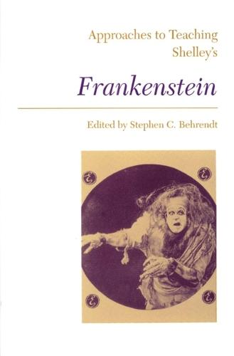 Approaches to Teaching Shelley's Frankenstein (Paperback)