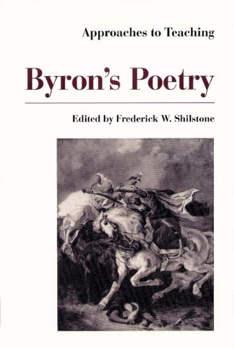 Approaches to Teaching Byron's Poetry - Approaches to Teaching World Literature Series 36 (Hardback)