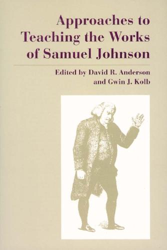 Approaches to Teaching the Works of Samuel Johnson (Paperback)
