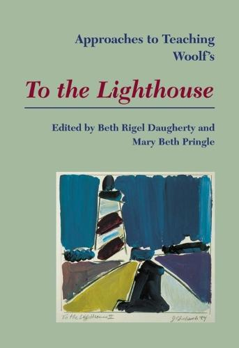 Approaches to Teaching Woolf's To the Lighthouse (Hardback)