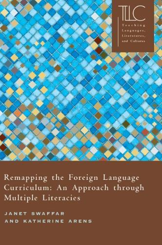 Remapping the Foreign Language Curriculum: An Approach through Multiple Literacies (Hardback)