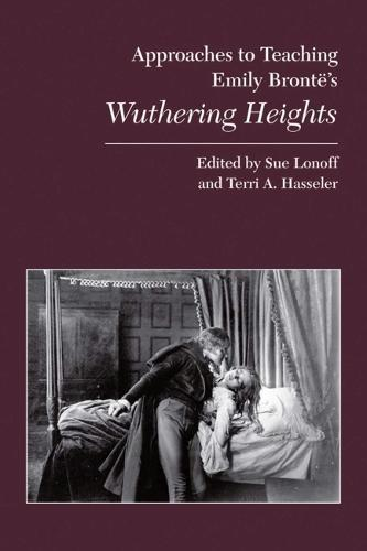 Emily Bronte's Wuthering Heights - Approaches to Teaching World Literature (Paperback) 89 (Paperback)