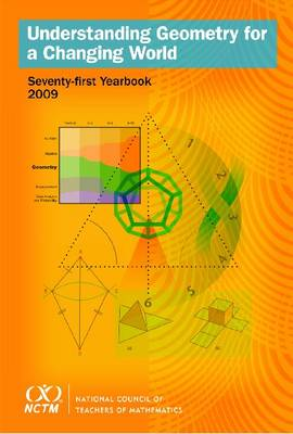Understanding Geometry for a Changing World, 71st Yearbook (2009) (Hardback)