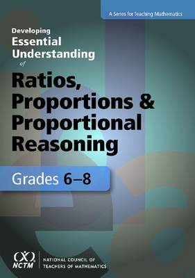 Developing Essential Understanding of Ratios, Proportions, and Proportional Reasoning in Grades 6-8 - Developing Essential Understanding (Paperback)