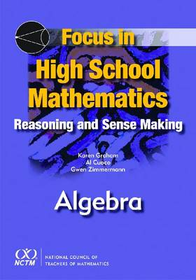 Focus in High School Mathematics: Reasoning and Sense Making in Algebra - Focus in High School Mathematics (Paperback)