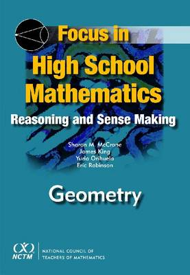 Focus in High School Mathematics: Reasoning and Sense Making in Geometry - Focus in High School Mathematics (Paperback)