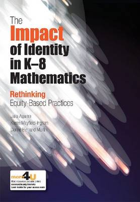The Impact of Identity in K-8 Mathematics: Rethinking  Equity-Based Practices (Paperback)