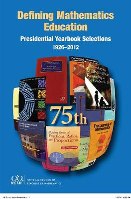 Defining Mathematics Education: Presidential Yearbook Selections 1926-2012 (Hardback)