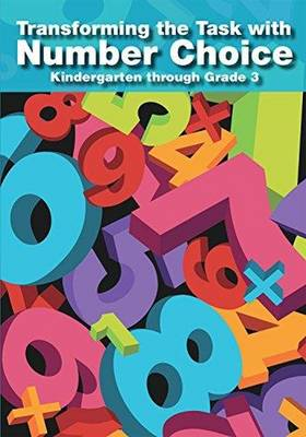 Transforming the Task with Number Choice Grades K-3 (Paperback)
