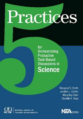 5 Practices for Orchestrating Productive Task-Based Discussions in Science (Paperback)