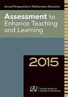 Annual Perspectives in Math Ed 2015: Assessment to Enhance Learning and Teaching (Paperback)