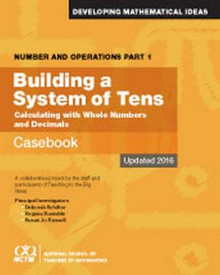 Number and Operations, Part 1: Building A System of Tens Casebook (Paperback)