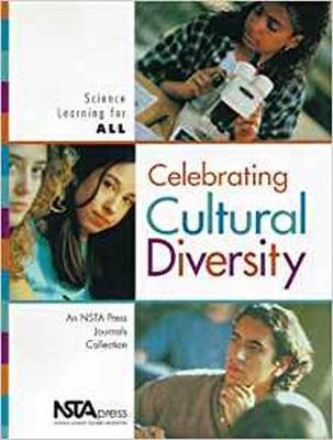 Celebrating Cultural Diversity: Science Learning for All, An NSTA Press Journals Collection (Paperback)