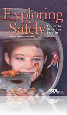 Exploring Safely: A Guide for Elementary Teachers (Paperback)