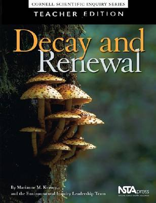 Decay and Renewal, Teacher Edition: Cornell Scientific Inquiry Series (Paperback)
