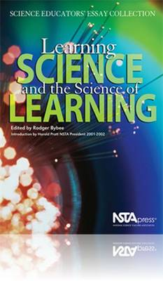 Learning Science and the Science of Learning: Science Educators' Essay Collection (Paperback)