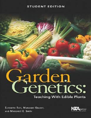 Garden Genetics, Student Edition: Teaching With Edible Plants (Paperback)
