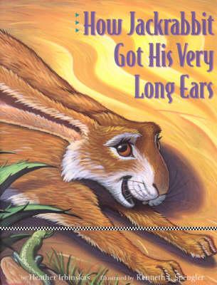How Jackrabbit Got His Very Long Ears (Hardback)