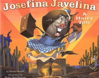 Josefina Javelina: A Hairy Tale (Hardback)