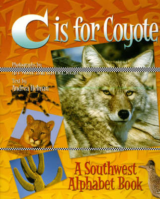 C is for Coyote: A Southwest Alphabet Book (Hardback)