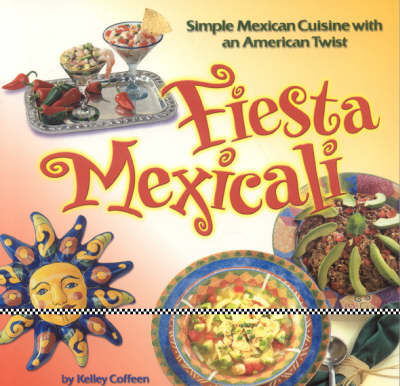 Fiesta Mexicali - Cookbooks and Restaurant Guides (Paperback)