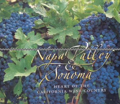 Napa Valley & Sonoma: Heart of the California Wine Country (Hardback)