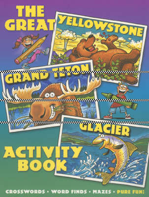 The Great Yellowstone, Grand Teton, Glacier Activity Book. (Paperback)